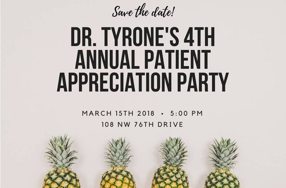 Dr. Tyrone 4th Annual Patient Appreciation Party